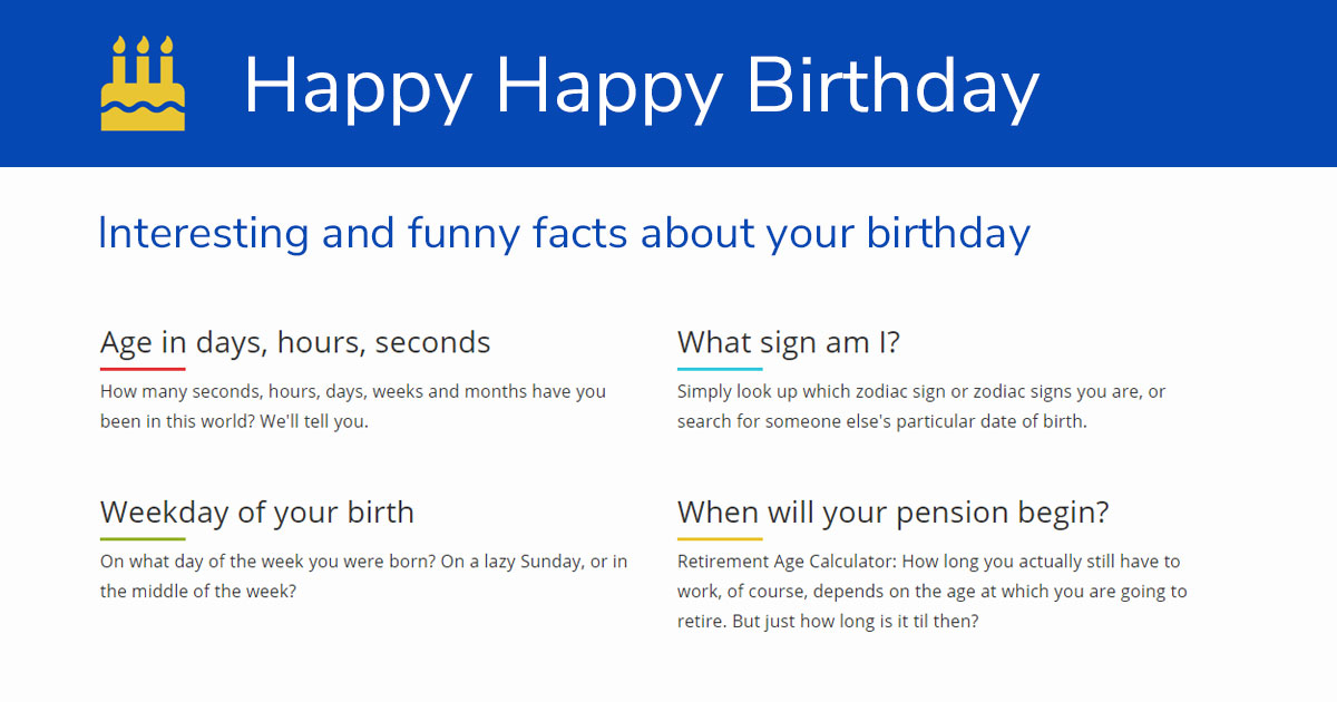 Happy Happy Birtday - Interesting facts about a (your) birthday