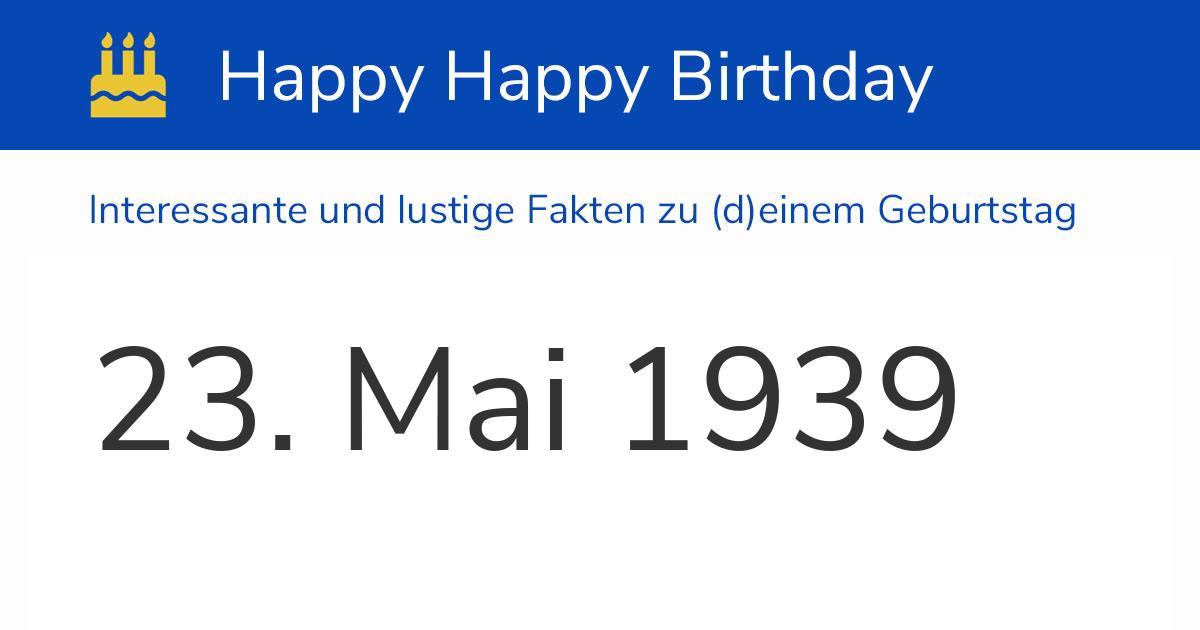 23. Mai 1939 (Dienstag): Geburtstag, Sternzeichen & Wochentag