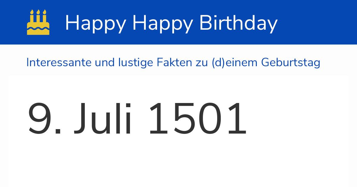 9. Juli 1501 (Dienstag): Geburtstag, Sternzeichen & Wochentag