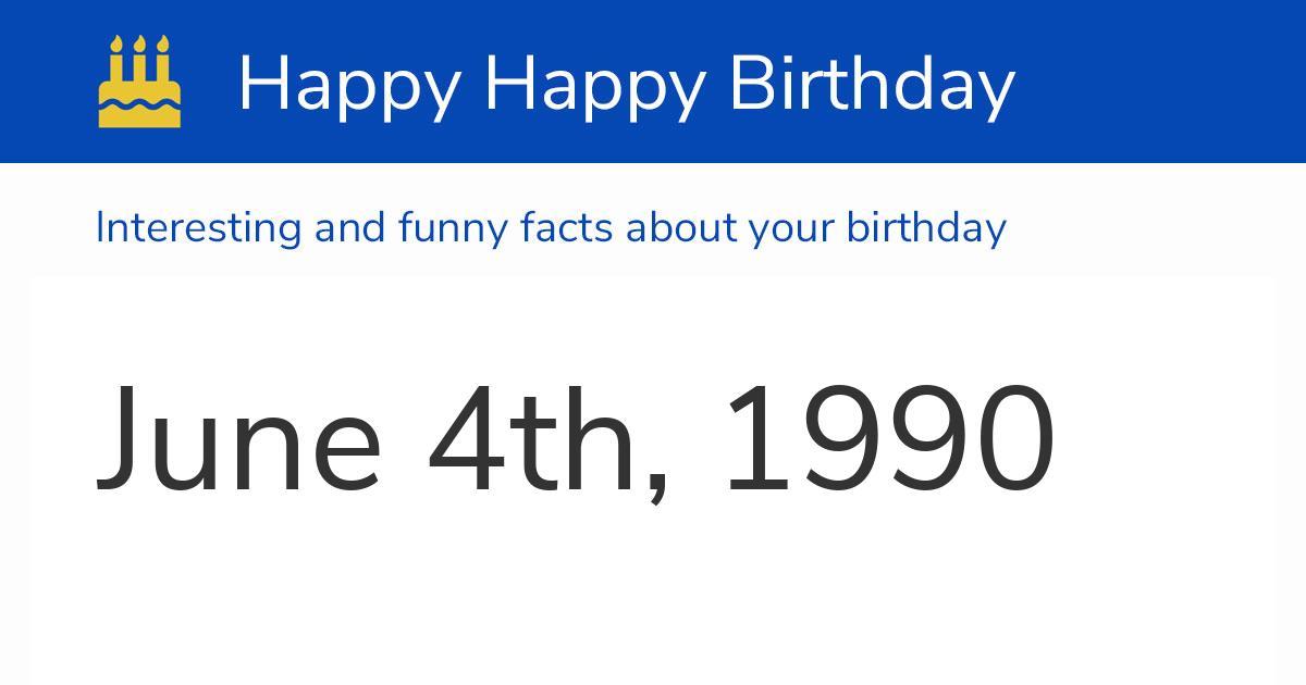 June 4th, 1990 (Monday): Birthday, Zodiac & Weekday